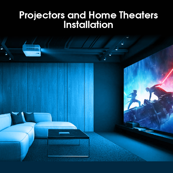 Projector and Home Theater Installation